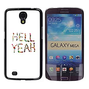 TopCaseStore / Snap On Gummi Schwarz Schutz Hülle Case Cover - Hell Yeah Quote Colorful Positive Life - Samsung Galaxy Mega 6.3 I9200 SGH-i527