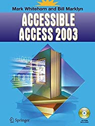 Accessible Access 2003 by Mark Whitehorn (2005-07-01)