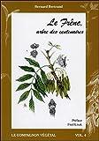 Le Frêne, arbre des centenaires - Vol. 4