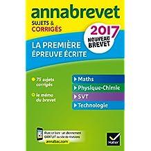 Annales Annabrevet 2017 La 1re épreuve écrite du nouveau brevet : sujets, corrigés & conseils de méthode (Annabrevet Corrigés)