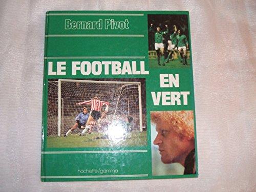 Descargar Libro Le Football en vert de PIVOT (Bernard)