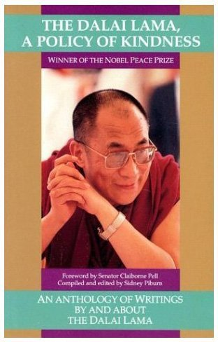 The Dalai Lama: A Policy of Kindness - An Anthology of Writings By and About The Dalai Lama by Snow Lion Publications (1990-01-01)