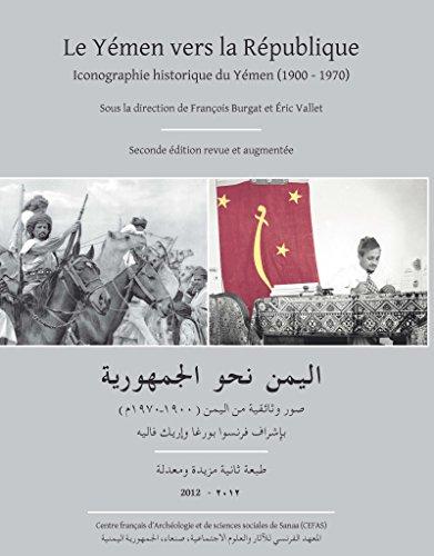 Le Ymen vers la Rpublique: Iconographie historique du Ymen (1900-1970)