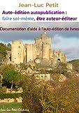 Telecharger Livres Auto edition autopublication faire soi meme etre auteur editeur Documentation d aide a l auto edition de livres (PDF,EPUB,MOBI) gratuits en Francaise
