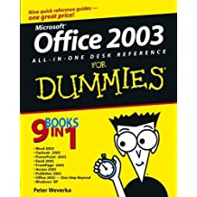 Office 2003 All-in-one Desk Reference for Dummies: Written by Peter Weverka, 2003 Edition, (1st Edition) Publisher: John Wiley & Sons [Paperback]