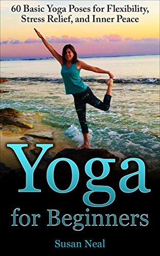 Yoga for Beginners: 60 Basic Yoga Poses for Flexibility ...