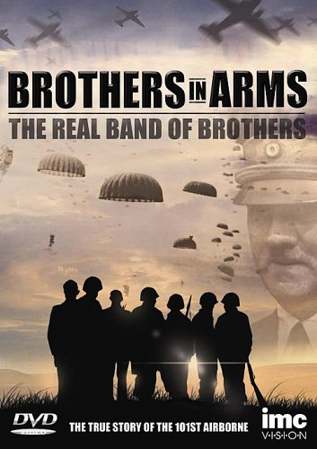 Brothers In Arms - The Real Band Of Brothers