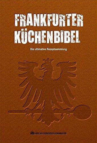 Preisvergleich Produktbild Frankfurter Küchenbibel: Die ultimative Rezeptsammlung