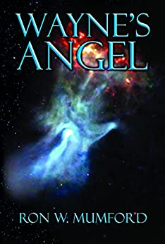 Wayne's Angel: Book One, Wayne's Angel Trilogy (English Edition) von [Mumford, Ron W.]
