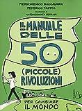 Il manuale delle 50 (piccole) rivoluzioni per cambiare il mondo