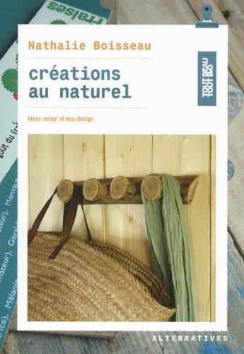 Crations au naturel: Ides rcup' et co-design