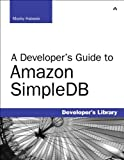 A Developer's Guide to Amazon SimpleDB (Developer's Library) by Mocky Habeeb (2010-08-12)
