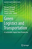 Green Logistics and Transportation: A Sustainable Supply Chain Perspective (Greening of Industry Networks Studies)