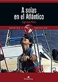 A solas en el Atlántico (Relatos de regatas y travesías)