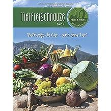 TierfreiSchnauze Band 2: Befriedigt die Gier - auch ohne Tier, Rezepte für den TM31 und TM5