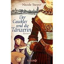 Der Gaukler und die Tänzerin: Historischer Roman