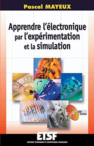 Apprendre l'électronique par l'expérimentation et la simulation - Livre+CD-Rom