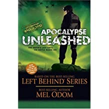 Apocalypse Unleashed: The Earth's Last Days: The Battle Rages On (Left Behind: Apocalypse) by Mel Odom (2008-11-01)
