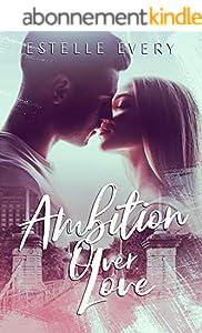 Ambition over Love: une romance de campus