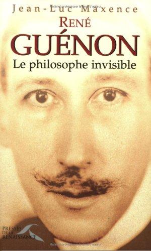 René Guénon, le philosophe invisible