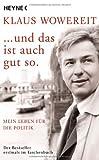 . und das ist auch gut so.: Mein Leben für die Politik - Klaus Wowereit