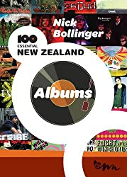 100 Essential New Zealand Albums by Nick Bollinger (2010-04-01)