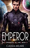 Emperor: A Space Fantasy Trilogy (The Chronicles of Cael Book 2)