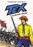 Tex, Tome 3 - Le dernier rebelle