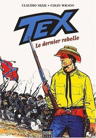 Tex, Tome 3 : Le dernier rebelle par Claudio Nizzi