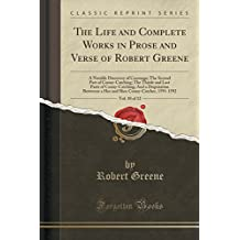 The Life and Complete Works in Prose and Verse of Robert Greene, Vol. 10 of 12: A Notable Discovery of Coosnage; The Second Part of Conny-Catching; ... Betweene a Hee and Shee Conny-Catcher, 1591-