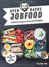Sven Bachs Jobfood: Schlank und gesund im Arbeitsalltag. Mit Wochenplan und Meal Prep.