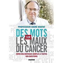 Des Mots sur les Maux du cancer - Enfin des réponses simples à toutes vos questions