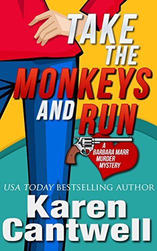 Take the Monkeys and Run (A Barbara Marr Murder Mystery, Book 1)