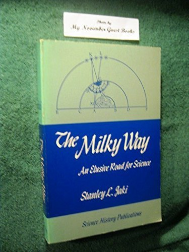 the-milky-way-an-elusive-road-for-science-by-stanley-l-jaki-1975-01-01
