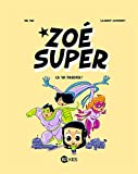 Zoé Super, T02 - Ça va barder ! - Format Kindle - 9782745988645 - 6,99 €
