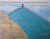 L'or bleu de Samarkand - The Blue Gold of Samarkand