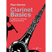 "Paul Harris's Clarinet Basics : ""A Method For Individual And Group Learning"": Pupil's Book"