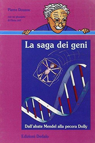 La saga dei geni. Dall'abate Mendel alla pecora Dolly