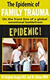 The Epidemic of Family Trauma: On the Frontline of a Global Emotional Battlefront (English Edition)
