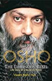 Osho: The Luminous Rebel: Life Story of a Maverick Mystic price comparison at Flipkart, Amazon, Crossword, Uread, Bookadda, Landmark, Homeshop18