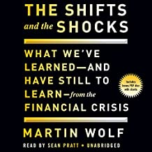 The Shifts and the Shocks What We Ve Learned and Have Still to Learn from the Financial Crisis