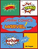 Draw Comics The marvel Way: Create your own comic: Super hero comic: comic book templates for drawing