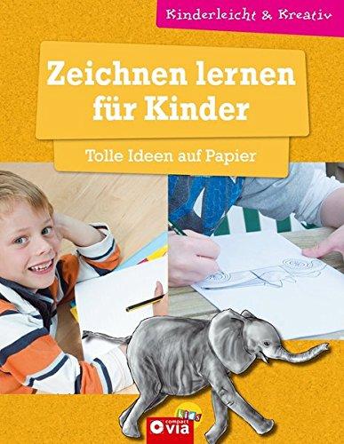 Kinder - Tolle Ideen auf Papier: kinderleicht und kreativ - ab 8 Jahren (Malerei Ideen Für Kinder)