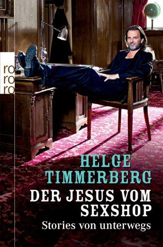 Buchseite und Rezensionen zu 'Der Jesus vom Sexshop: Stories von unterwegs' von Helge Timmerberg