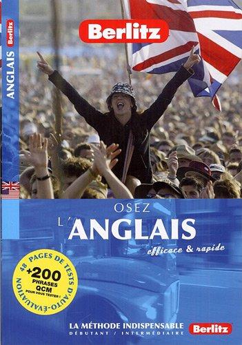 Osez l'Anglais - La méthode de langue indispensable pour comprendre, parler et écrire l'anglais d'aujourd'hui.