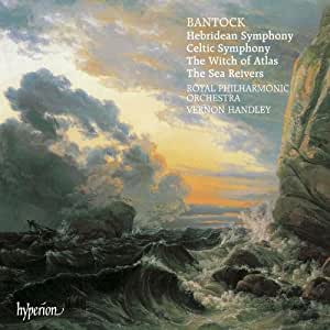 Bantock: Hebridean & Celtic Symphonies