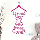 Yistu Wall Art Sticker, Life Is Too Short To Wear Boring Clothes Vinyl Decal Mural (Red)