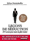 Leçons de séduction : 375 secrets pour toutes les faire tomber: Par l'auteur aux plus de 15 millions de vues sur Youtube (COUPLE)