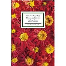 »Schönheit dieser Welt«. Blumen des Herbstes: Texte und Bilder (Insel-Bücherei)