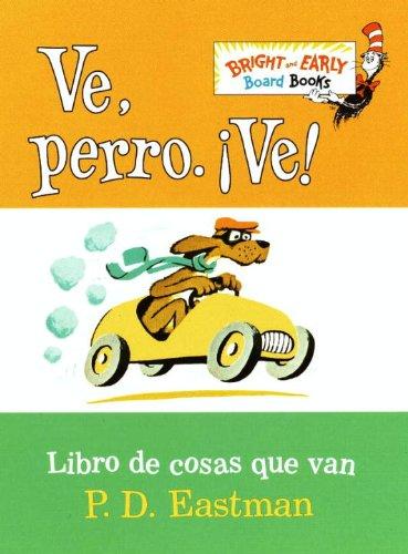 Ve, Perro. Ve!: Go, Dog. Go! (Bright & Early Board Books(TM)) por P.D. Eastman
